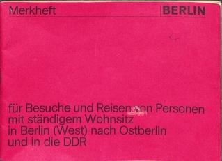 Merkheft für Besuche und Reisen von Personen mit ständigem Wohnsitz in Berlin (West) nach Ost-Berlin und in die DDR
